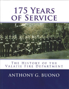 175 Years of Service: The History of the Valatie Fire Department by Anthony G. Buono